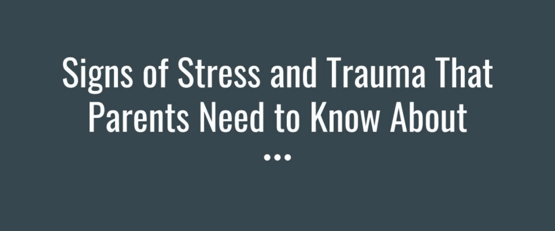 Signs of Stress and Trauma Video Presentation